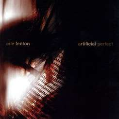 Ade Fenton - Artificial Perfect flac mp3