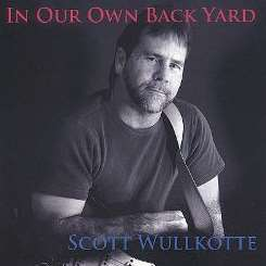 Scott Wullkotte - In Our Own Backyard flac mp3