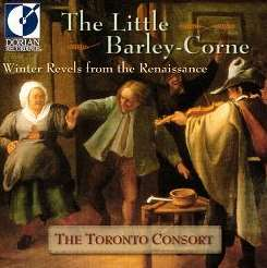 Toronto Consort - The Little Barley-Corne: Christmas Revels from the Renaissance flac mp3