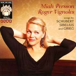 Miah Persson / Roger Vignoles - Songs of Schubert, Sibelius & Grieg flac mp3