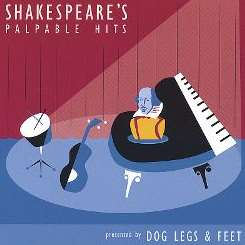 Dog Legs & Feet - Shakespeare's Palpable Hits flac mp3