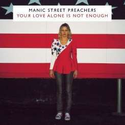 Manic Street Preachers - Your Love Alone Is Not Enough flac mp3