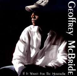 Geoffrey McBride - If It Wasn't for the Heartache flac mp3