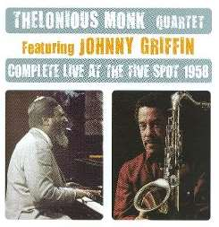 Johnny Griffin / Thelonious Monk / Thelonious Monk Quartet - Complete Live at the Five Spot 1958 flac mp3