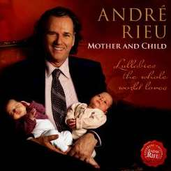 André Rieu - Mother and Child: Lullabies the Whole World Loves flac mp3