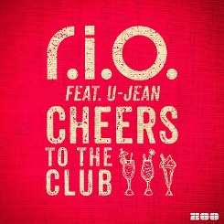 R.I.O. - Cheers to the Club flac mp3