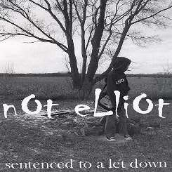 Not Elliot - Sentenced to a Let Down flac mp3