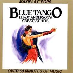 Erich Kunzel / Eastman-Rochester Pops Orchestra - Blue Tango: Leroy Anderson's Greatest Hits flac mp3