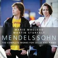 Marie Macleod / Martin Sturfält - Mendelssohn: The Complete Works for Cello and Piano flac mp3