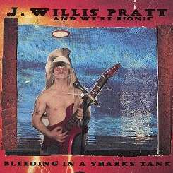 J. Willis Pratt - Bleeding in a Sharks Tank flac mp3