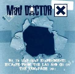 Mad Doctor X - Mad Doctor X's Hip Hop Experiment Escapes from the Lab flac mp3